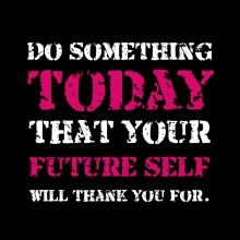 do-something-today-that-your-future-self-will-thank-you-for