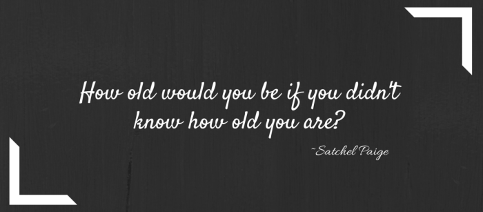 How Old would you be if you didn't know how old you are-